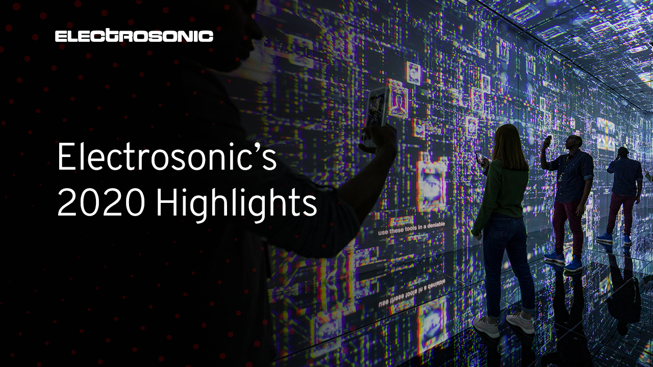 2020 Vision: A Look Back at Electrosonic's Highlights from the Past Year